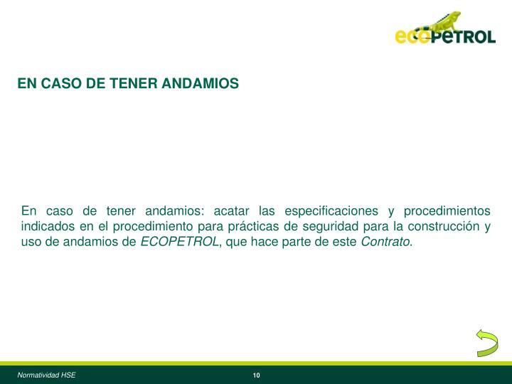 EN CASO DE TENER ANDAMIOS
