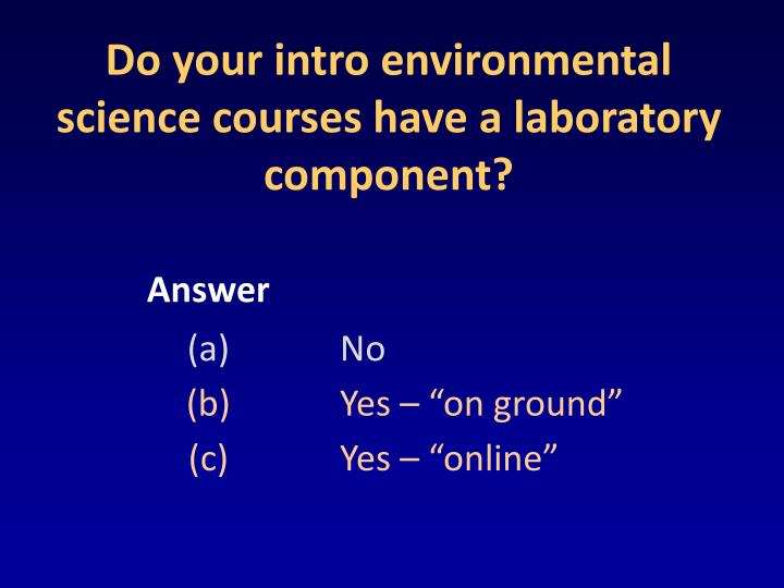 Do your intro environmental science courses have a laboratory component?
