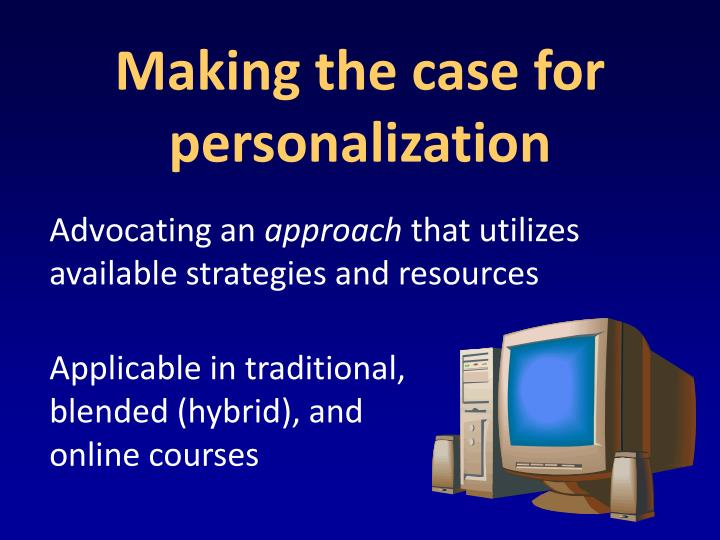 Making the case for personalization