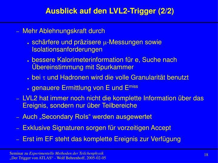 Ausblick auf den LVL2-Trigger (2/2)