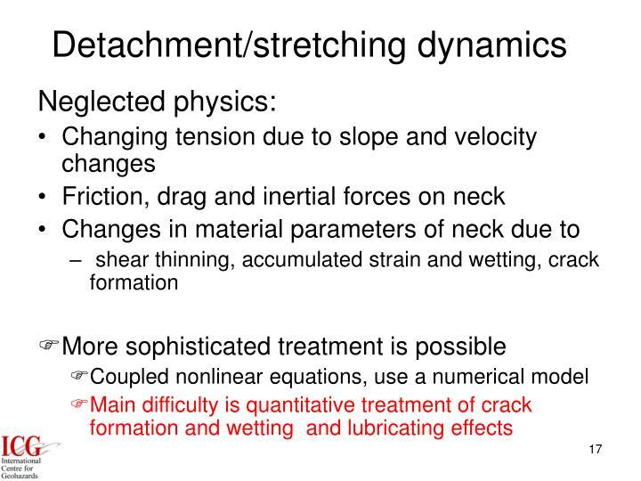 Detachment/stretching dynamics