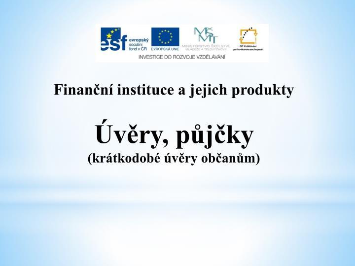Finanční instituce a jejich produkty