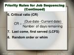 priority rules for job sequencing continued