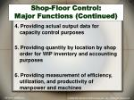 shop floor control major functions continued