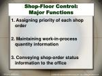 shop floor control major functions
