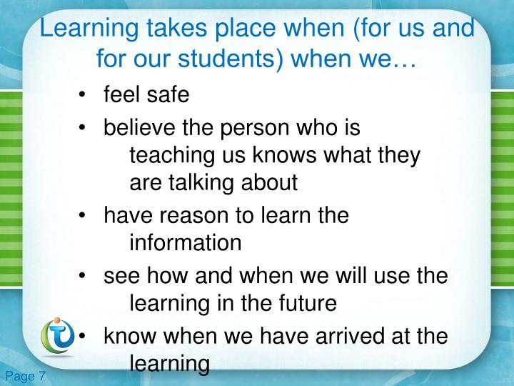 Learning takes place when (for us and for our students)