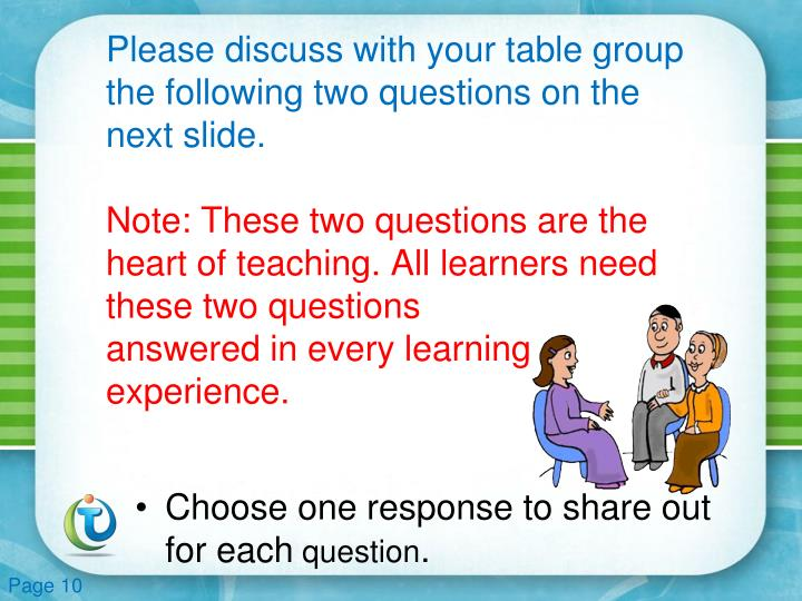 Please discuss with your table group the following two questions on the next slide