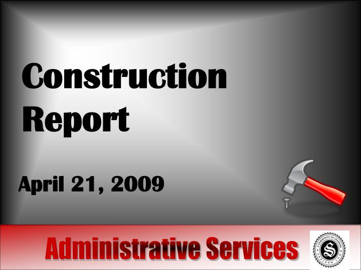 Construction report