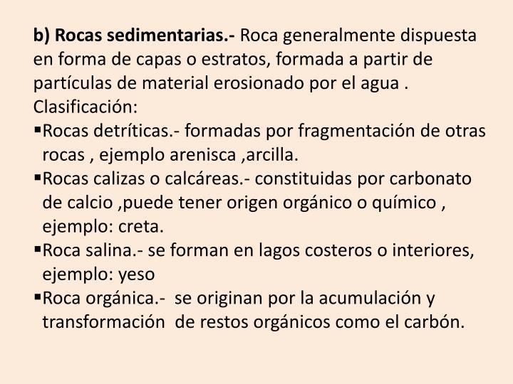 b) Rocas sedimentarias.-