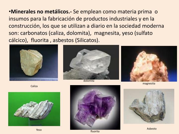 Minerales no metálicos.-