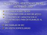 actividades realizadas en ms a os 2005 2007
