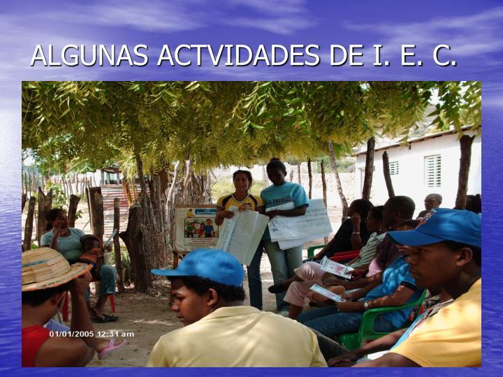 ALGUNAS ACTVIDADES DE I. E. C.