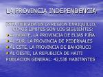 la provincia independencia