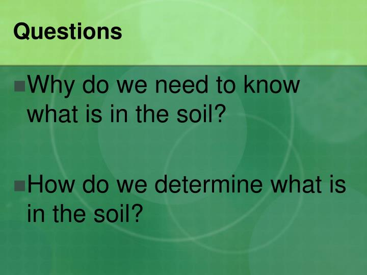 Ppt growing plants hydroponically vs in soil for Soil questions