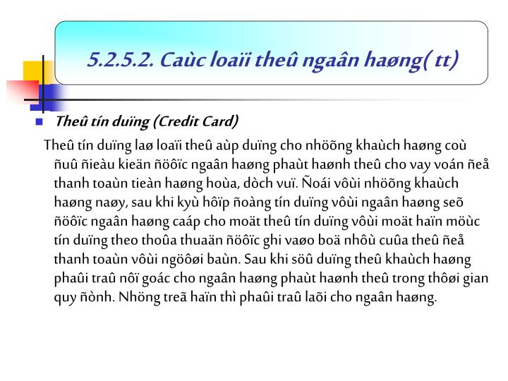 5.2.5.2. Cac loai the ngan hang( tt)