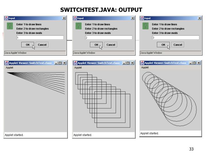 SWITCHTEST.JAVA: OUTPUT