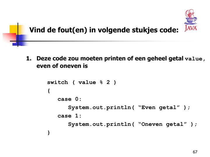 Vind de fout(en) in volgende stukjes code: