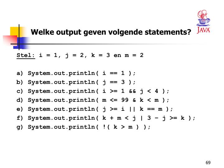 Welke output geven volgende statements?