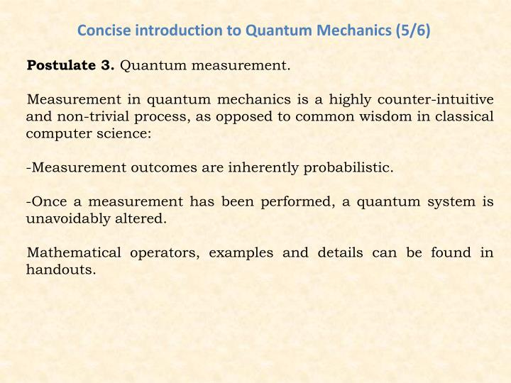 Concise introduction to Quantum Mechanics (5/6)