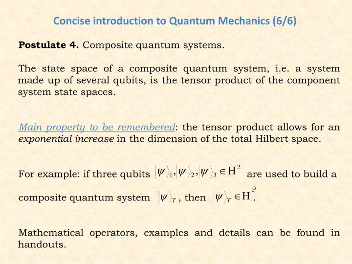 Concise introduction to Quantum Mechanics (6/6)
