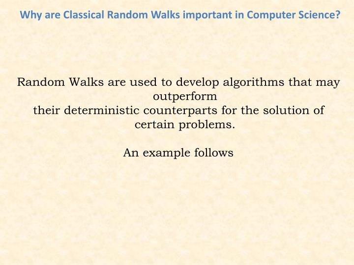 Why are Classical Random Walks important in Computer Science?