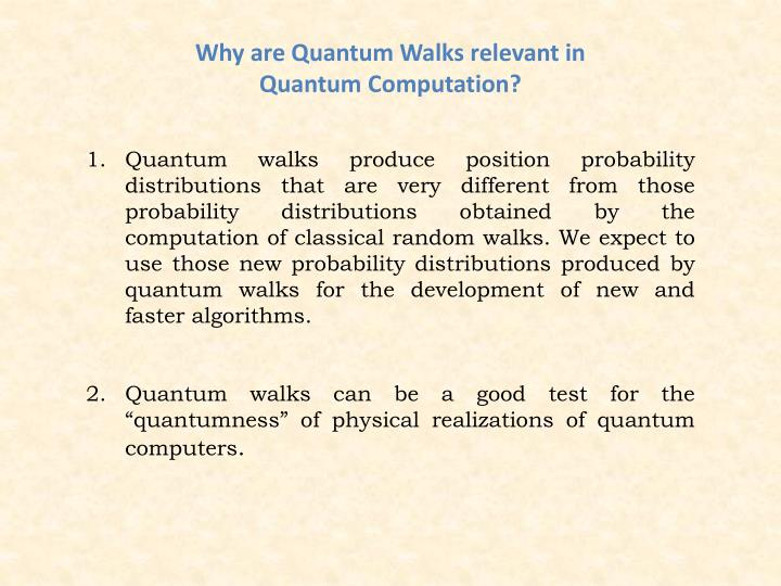 Why are Quantum Walks relevant in