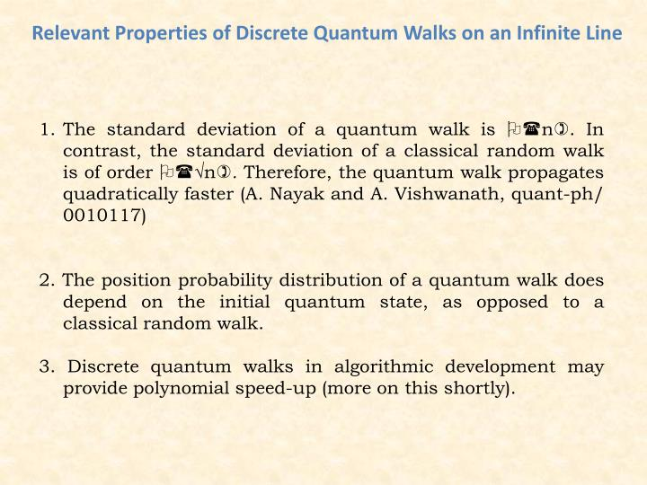 Relevant Properties of Discrete Quantum Walks on an Infinite Line