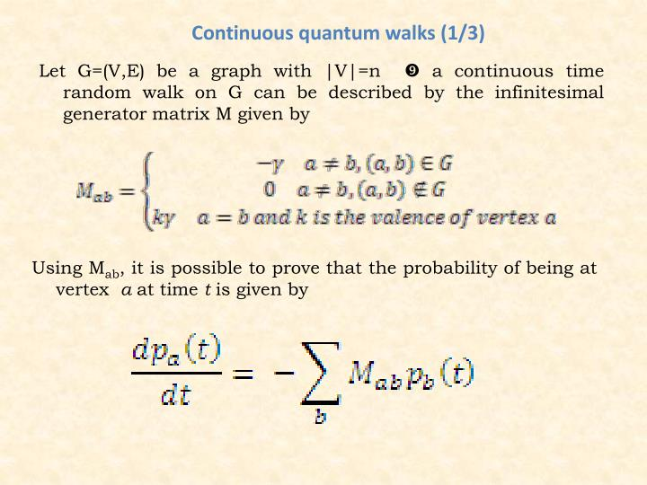 Continuous quantum walks (1/3)