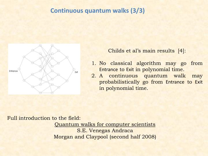 Continuous quantum walks (3/3)