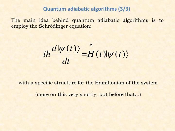 Quantum adiabatic algorithms (3/3)