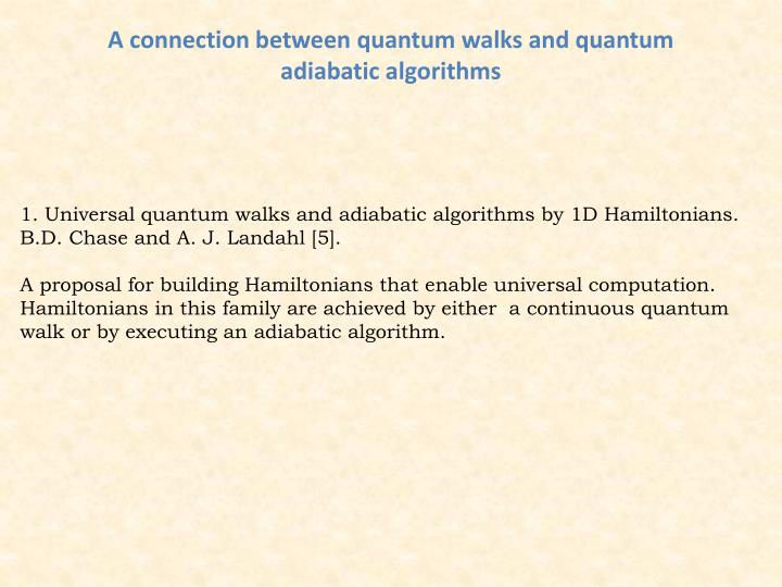 A connection between quantum walks and quantum adiabatic algorithms