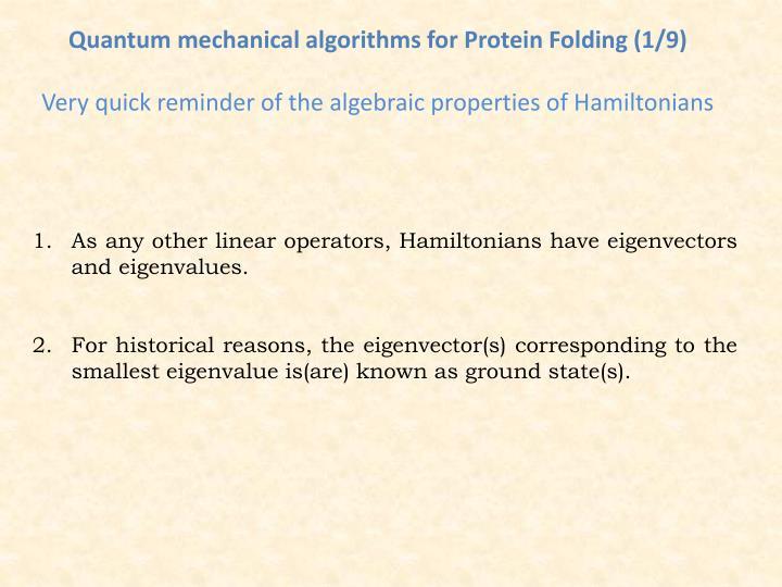 Quantum mechanical algorithms for Protein Folding (1/9)