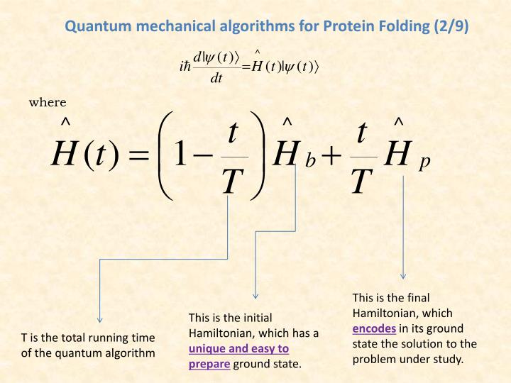 Quantum mechanical algorithms for Protein Folding (2/9)