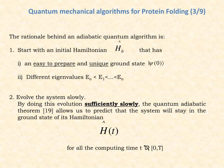 Quantum mechanical algorithms for Protein Folding (3/9)