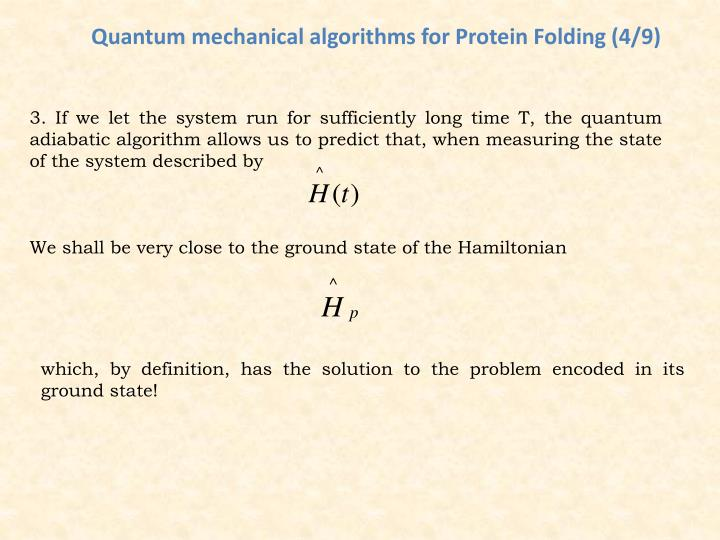 Quantum mechanical algorithms for Protein Folding (4/9)