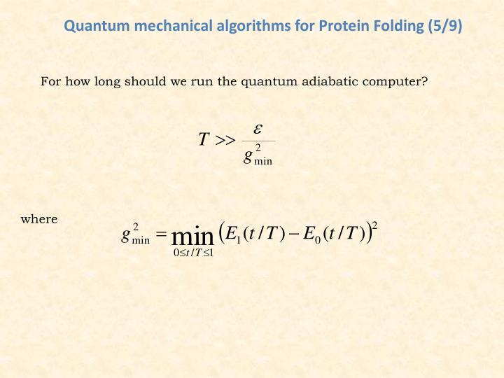 Quantum mechanical algorithms for Protein Folding (5/9)