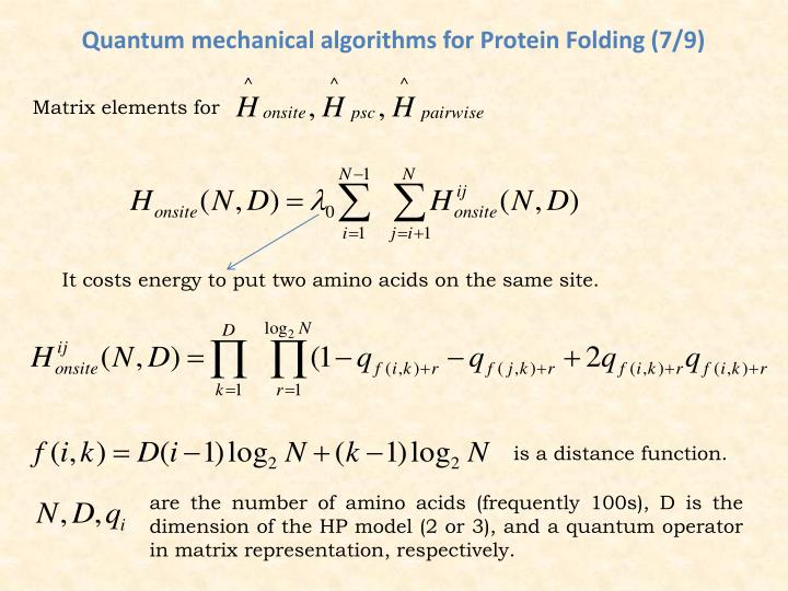 Quantum mechanical algorithms for Protein Folding (7/9)