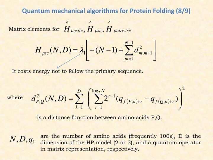 Quantum mechanical algorithms for Protein Folding (8/9)