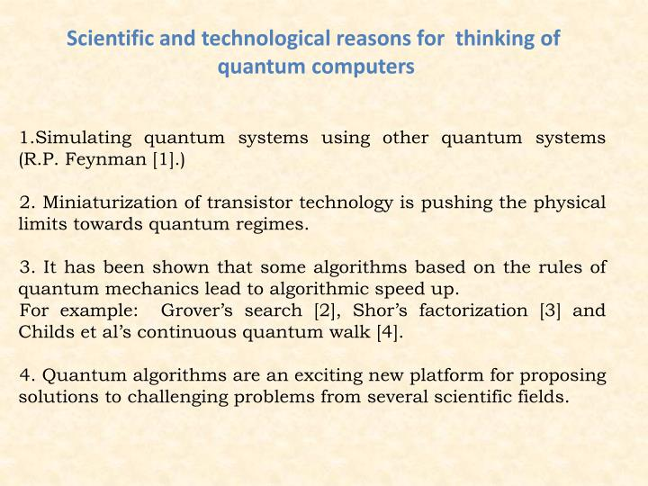 Scientific and technological reasons for  thinking of