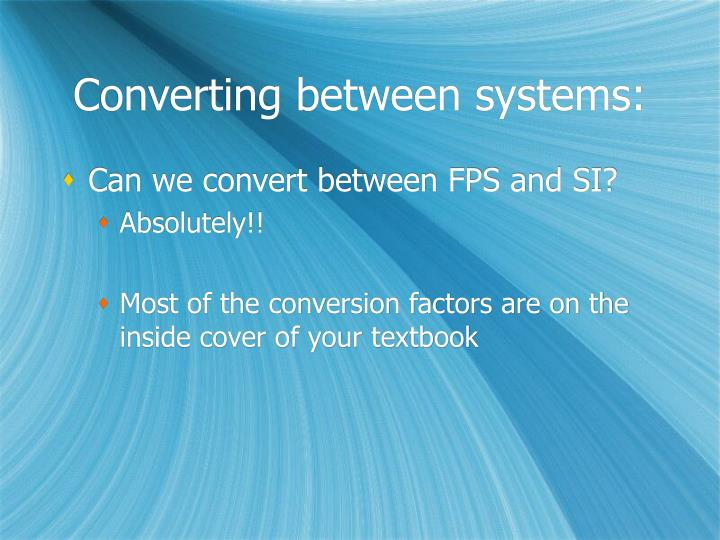 Converting between systems: