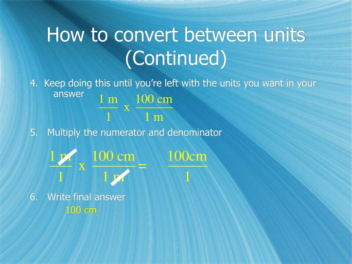 How to convert between units (Continued)