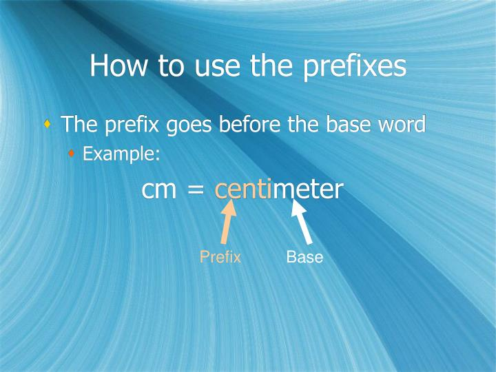 How to use the prefixes