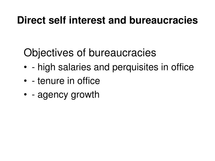 Direct self interest and bureaucracies