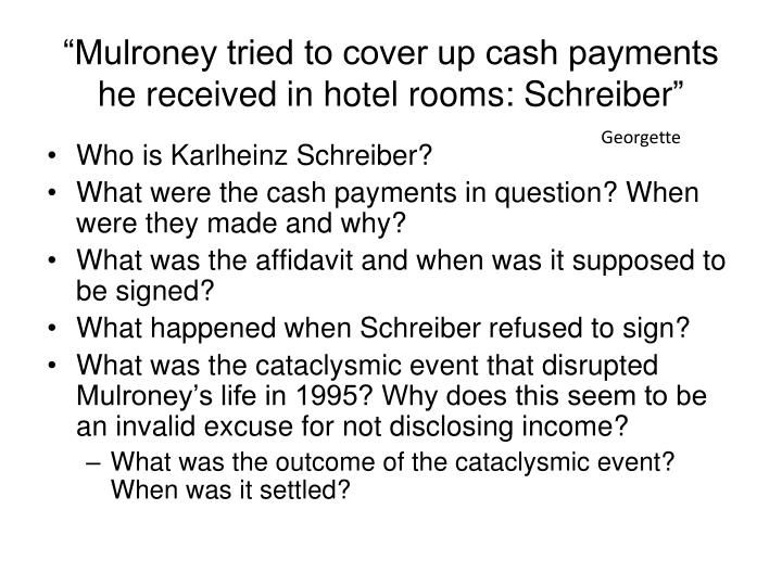 """Mulroney tried to cover up cash payments he received in hotel rooms: Schreiber"