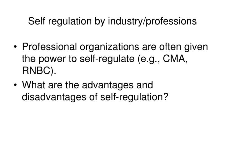 Self regulation by industry/professions