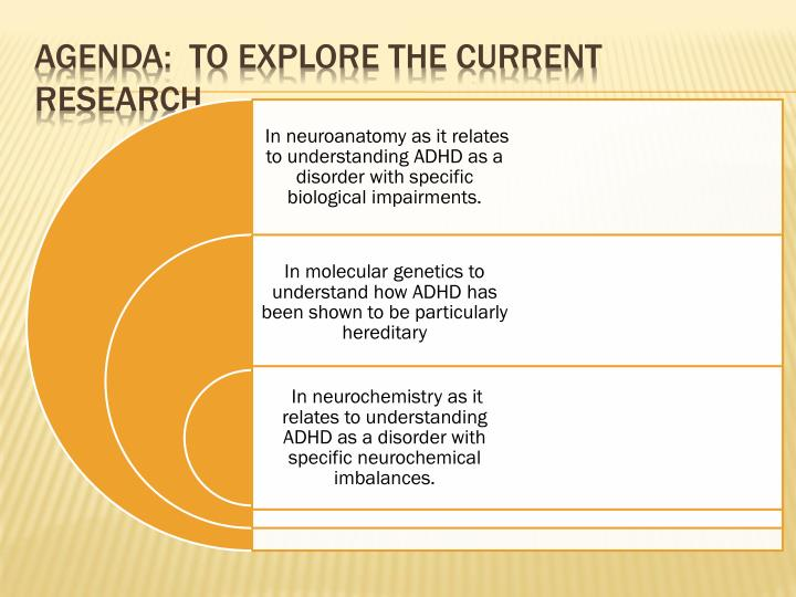 Agenda:  to Explore the current research