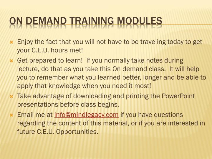 Enjoy the fact that you will not have to be traveling today to get your C.E.U. hours met!