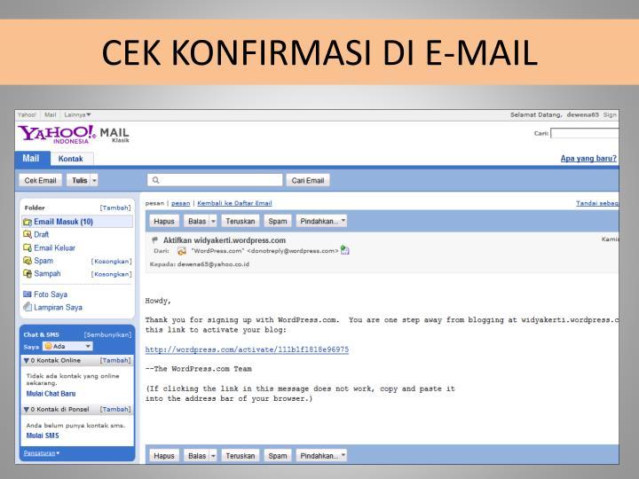 CEK KONFIRMASI DI E-MAIL