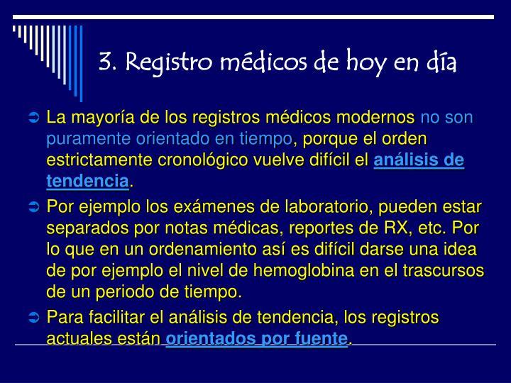 3. Registro médicos de hoy en día
