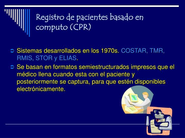 Registro de pacientes basado en computo (CPR)